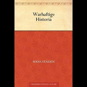 Warhaftige Historia (German Edition)
