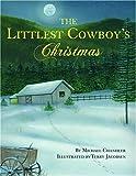 The Littlest Cowboy's Christmas, Michael Chandler, 1589803817