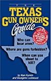The Texas Gun Owner's Guide 5th Edition, Alan Korwin and Georgene Lockwood, 1889632090