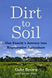 img - for Dirt to Soil: One Family s Journey into Regenerative Agriculture book / textbook / text book