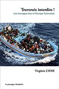 Traversée interdite : Les Harragas face à l'Europe forteresse par Virginie Lydie