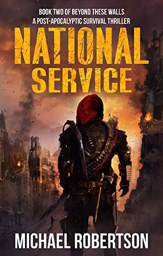 National Service: Book two of Beyond These Walls - A Post-Apocalyptic Survival Thriller by [Robertson, Michael]