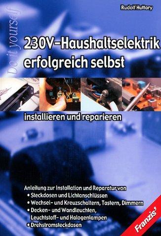 230 V-Haushaltselektrik erfolgreich selbst installieren und anschliessen