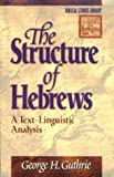 The Structure of Hebrews, George H. Guthrie, 0801021936