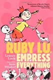 Ruby Lu, Empress of Everything, Lenore Look, 1416950036