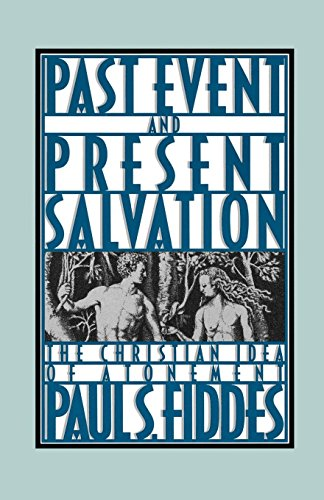 Past Event and Present Salvation: The Christian Idea of Atonement