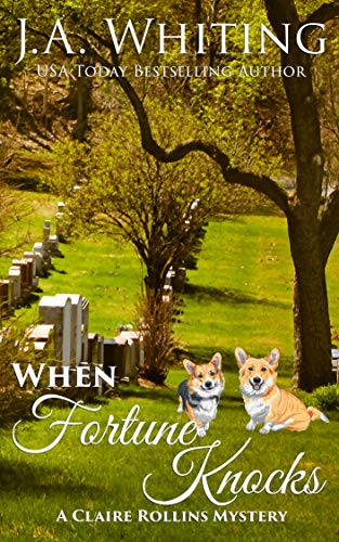 When Fortune Knocks (A Claire Rollins Mystery Book 7) by [Whiting, J A]