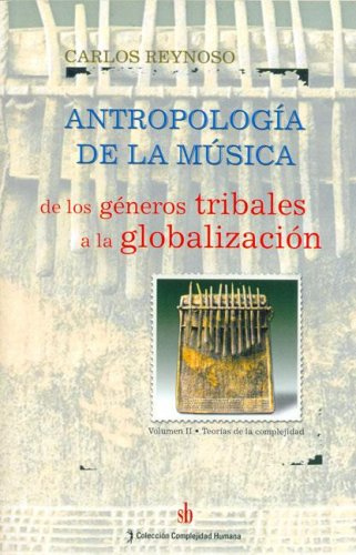Download Antropologia de La Musica II - Teorias de La Complejidad (Spanish Edition) ebook
