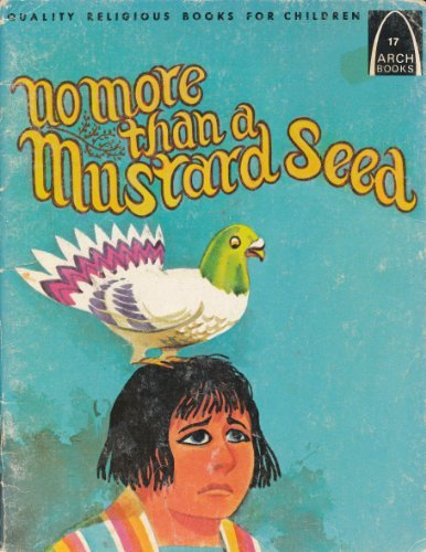 No More Than a Mustard Seed: Matthew 17:14-20 for Children (Arch Books)