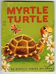 MYRTLE TURTLE, A Rand McNally Junior Elf…