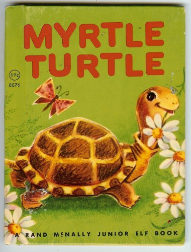 MYRTLE TURTLE, A Rand McNally Junior Elf Book #8076