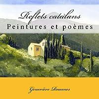 Reflets catalans: Peintures et poèmes