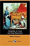 Incognita; or, Love and Duty Reconcil'D, William Congreve, 1406585416