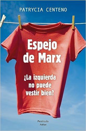 Espejo de Marx: ¿La izquierda no puede vestir bien? ATALAYA ...