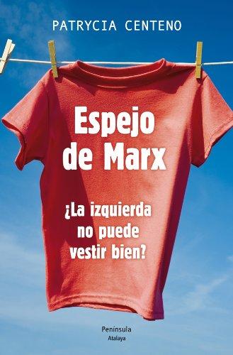 Espejo De Marx: ¿la Izquierda No Puede Vestir Bien?
