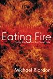 Eating Fire, Michael Riordon, 1896357458