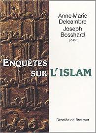 Enquêtes sur l'islam : En hommage à Antoine Moussali par Anne-Marie Delcambre