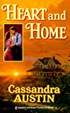Heart and Home, Cassandra Austin, 037329090X