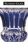 Russian Glass at Hillwood, Karen L. Kettering, 193148502X