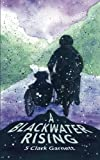 A Blackwater Rising, S. Garnett, 147819216X