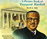 A Picture Book of Thurgood Marshall, David A. Adler, 0823415066