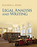 Legal Analysis and Writing, Myers, Kathryn, 0132818361