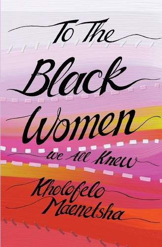 To the Black Women We All Knew ebook