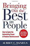 img - for Bringing Out the Best in People: How to Apply the Astonishing Power of Positive Reinforcement, Third Edition (Business Books) book / textbook / text book