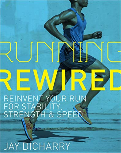 Triathletes Edge - Running Rewired: Reinvent Your Run for Stability, Strength, and Speed