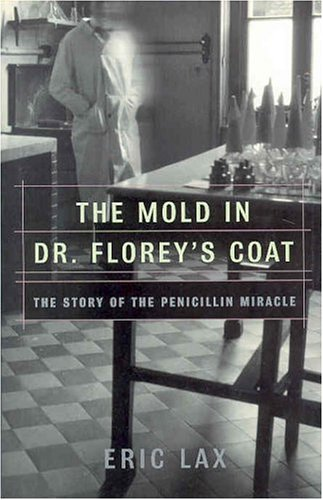 The Mold in Dr. Florey's Coat : The Story of the Penicillin Miracle (John MacRae Books) -