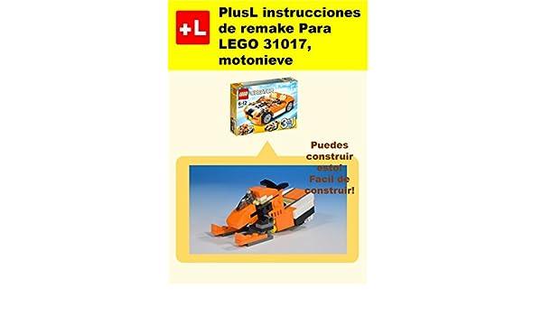 PlusL instrucciones de remake Para LEGO 31017, motonieve: Usted puede construir motonieve de sus propios ladrillos! (Spanish Edition) - Kindle edition by ...