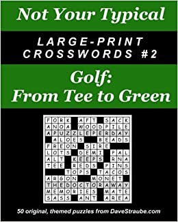 Not Your Typical Large Print Crosswords 2 Golf From Tee To Green