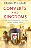 img - for Converts and Kingdoms: How the Church Converted the Pagan West and How We Can Do It Again book / textbook / text book