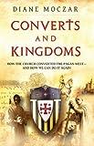Converts and Kingdoms, Diane Moczar, 1933919574