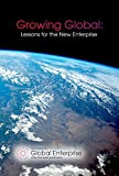 Growing Global: Lessons for the New Enterprise (Re-Think Book 2)