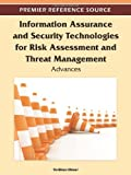 Information Assurance and Security Technologies for Risk Assessment and Threat Management : Advances, , 1613505078
