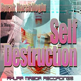 Burak Harsitlioglu - Self Destruction