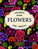 Flowers Coloring Book: An Adult Coloring Book