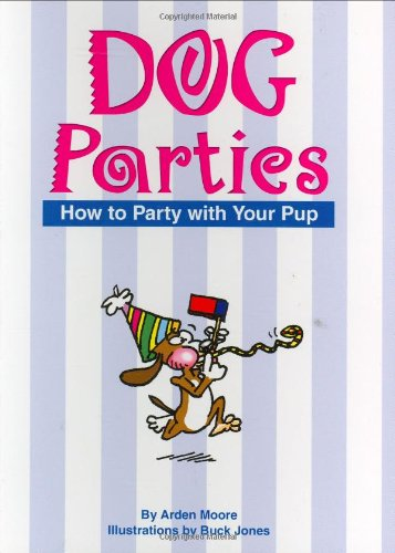 Dog Parties: How to Party with Your Pup (Pampered Pooch)