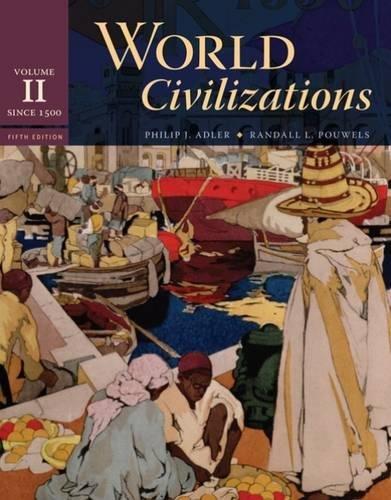 2: World Civilizations: Volume II: Since 1500