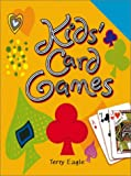 Kids' Card Games, Terry Eagle, 0764175661