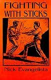 Fighting with Sticks, Nick Evangelista, 1559501766