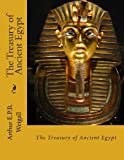 The Treasury of Ancient Egypt, Arthur Weigall, 1482366231