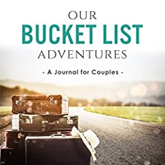 Our Bucket List Adventures: A Journal for Couples Our Bucket List Adventures is the perfect bucket list journal for couples. With this couples journal, you'll be able to:  1. Create 50 unique bucket list goals you want to accomplish together....