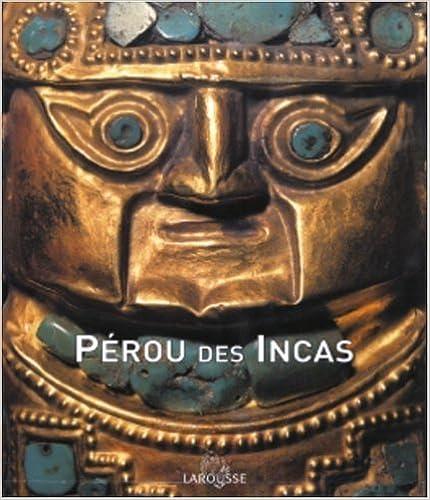En ligne Le Pérou des Incas pdf, epub ebook