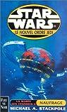 Star Wars, tome 41 : Naufrage (Le Nouvel Ordre Jedi 3 / La marée des ténébres 2) par Stackpole