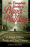 Complete Guide to Prayer-Walking, Linus Mundy, 0824515463