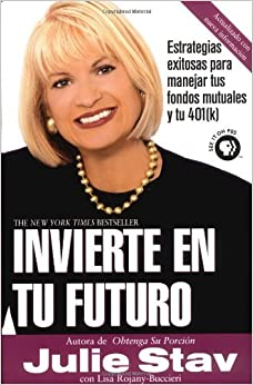 Invierte En Tu Futuro (Spanish Edition) by Julie Stav (2004-06-01)