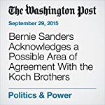 Bernie Sanders Acknowledges a Possible Area of Agreement With the Koch Brothers | John Wagner