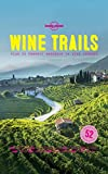 Search : Wine Trails: 52 Perfect Weekends in Wine Country (Lonely Planet)
